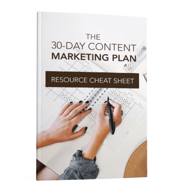 The 30-Day Content Marketing Plan Resource Cheat Sheet